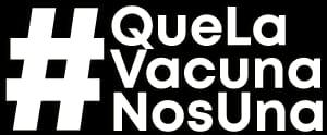 #QueLaVacunaNosUna